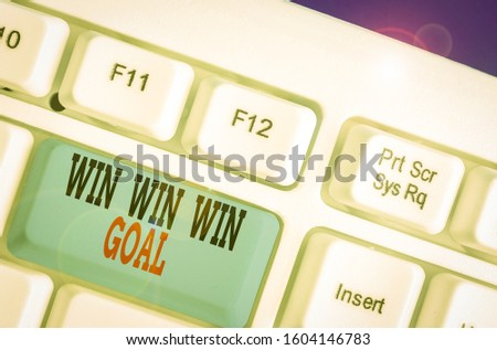 Handwriting text Win Win Win Goal. Concept meaning Approach that aims to satisfy all parties involved. #1604146783