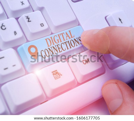 Text sign showing Digital Connections. Conceptual photo the online way to explore and build relationships. #1606177705