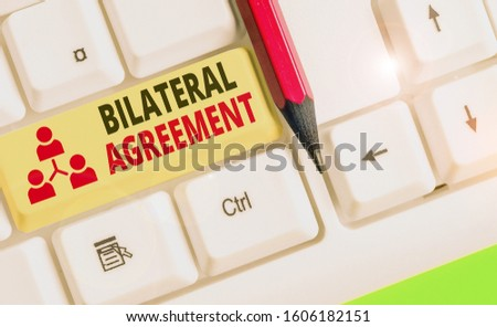 Text sign showing Bilateral Agreement. Conceptual photo Legal obligations to nonbinding agreements of principle. #1606182151