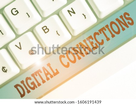 Text sign showing Digital Connections. Conceptual photo the online way to explore and build relationships. #1606191439