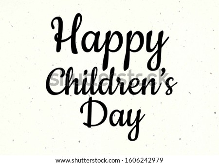 Happy children's day, text design. Typography poster #1606242979