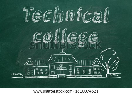 School building  and lettering Technical college on blackboard. Hand drawn sketch. #1610074621