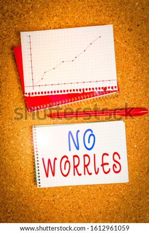 Word writing text No Worries. Business concept for an expression used to say that everything is all right Desk notebook paper office cardboard paperboard study supplies table chart. #1612961059