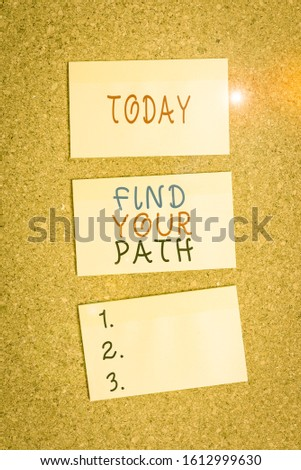 Text sign showing Find Your Path. Conceptual photo Search for a way to success Motivation Inspiration Vertical empty sticker reminder memo square billboard corkboard desk paper. #1612999630