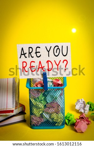 Conceptual hand writing showing Are You Ready Question. Business photo text used telling someone start something when feel prepared Trash bin crumpled paper clothespin office supplies yellow. #1613012116