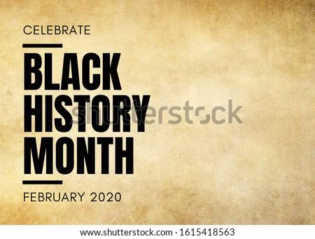 Celebrate Black History Month February 2020 text on grunge background Royalty-Free Stock Photo #1615418563