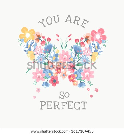 perfect slogan with colorful flowers in butterfly shape illustartion