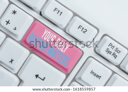 Text sign showing Your Daily Routine Matters. Conceptual photo Have good habits to live a healthy life White pc keyboard with empty note paper above white background key copy space. #1618559857