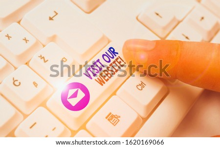 Writing note showing Visit Our Website. Business photo showcasing visitor who arrives at web site and proceeds to browse. #1620169066