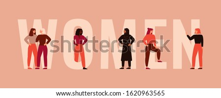 Strong women and girls different nationalities and cultures stand together near the big letters of the word Women. Female friendship, union of feminists or sisterhood. Colorful vector illustration. Royalty-Free Stock Photo #1620963565