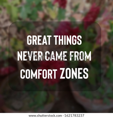 Great things never came from comfort zones - Inspirational motivating quotes #1621783237
