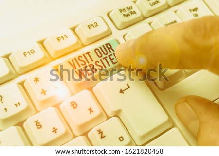 Text sign showing Visit Our Website. Conceptual photo visitor who arrives at web site and proceeds to browse. #1621820458