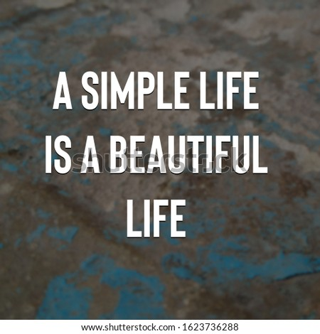 A simple life is a beautiful life - Inspirational life quotes  #1623736288
