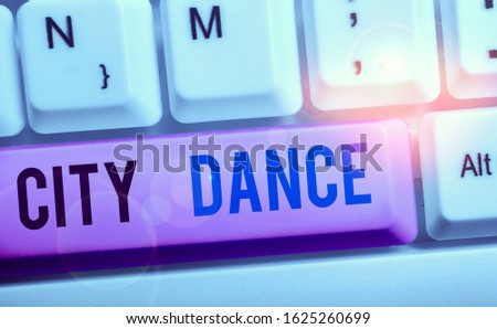 Text sign showing City Dance. Conceptual photo activity of dancing for pleasure or in order to entertain others. #1625260699