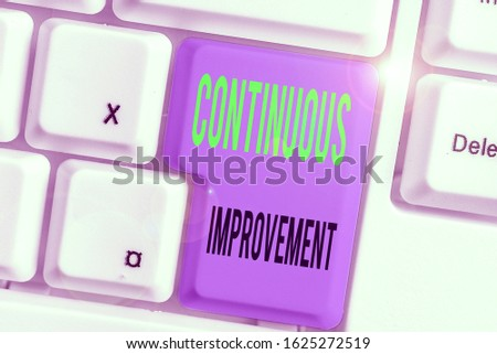 Conceptual hand writing showing Continuous Improvement. Business photo showcasing ongoing effort to improve products or processes. #1625272519
