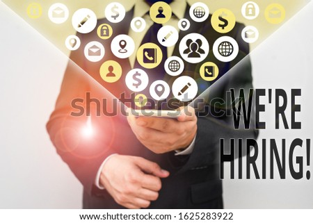 Conceptual hand writing showing We Re Hiring. Business photo text recently employ someone or pay him to do particular job. #1625283922