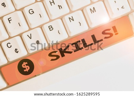 Handwriting text writing Skills. Concept meaning ability do something very well by nature. #1625289595