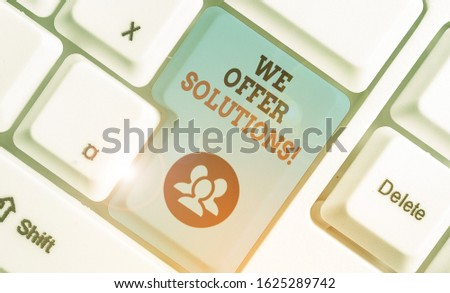 Text sign showing We Offer Solutions. Conceptual photo Offering help assistance Experts advice strategies ideas. #1625289742