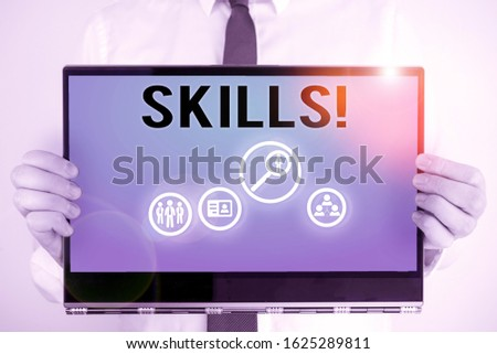 Conceptual hand writing showing Skills. Business photo text ability do something very well by nature. #1625289811