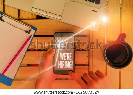 Writing note showing We Re Hiring. Business photo showcasing recently employ someone or pay him to do particular job. #1626093529