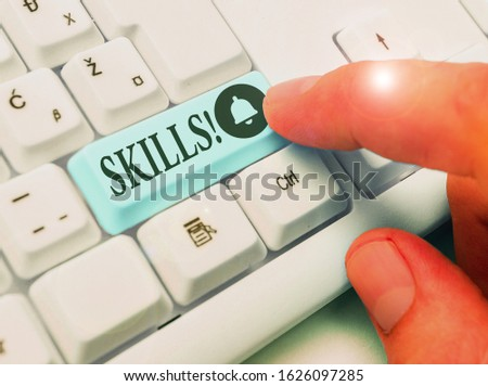 Writing note showing Skills. Business photo showcasing ability do something very well by nature. #1626097285