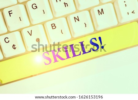 Writing note showing Skills. Business photo showcasing ability do something very well by nature. #1626153196