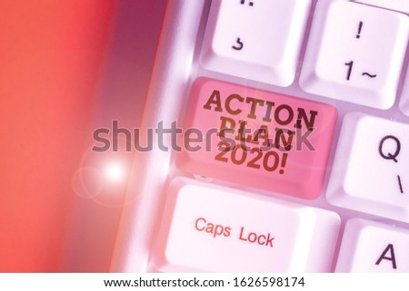 Conceptual hand writing showing Action Plan 2020. Business photo showcasing proposed strategy or course of actions for current year. #1626598174