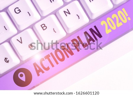 Word writing text Action Plan 2020. Business concept for proposed strategy or course of actions for current year. #1626601120