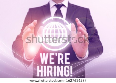 Writing note showing We Re Hiring. Business photo showcasing recently employ someone or pay him to do particular job. #1627636297