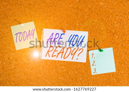 Text sign showing Are You Ready Question. Conceptual photo used telling someone start something when feel prepared Corkboard color size paper pin thumbtack tack sheet billboard notice board. #1627769227