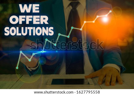 Writing note showing We Offer Solutions. Business photo showcasing Offering help assistance Experts advice strategies ideas. #1627795558