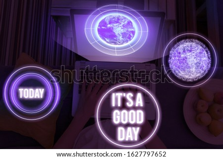 Word writing text It s is A Good Day. Business concept for Happy time great vibes perfect to enjoy life beautiful Elements of this image furnished by NASA.