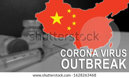 Medical Concept of composite photo of Corona Virus Outbreak text with syringe and vial and illustrative of China map #1628263468