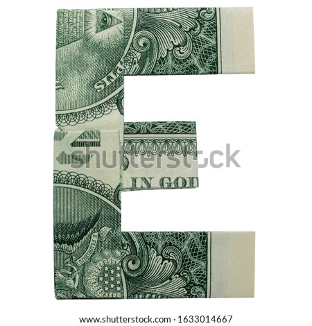 Money Origami LETTER E Character Folded with Real One Dollar Bill Isolated on White Background