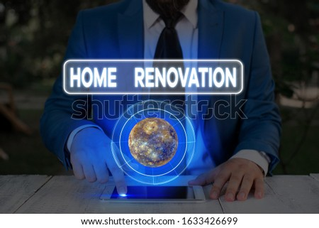 Handwriting text writing Home Renovation. Concept meaning process of renovating or making additions to one home Elements of this image furnished by NASA. #1633426699