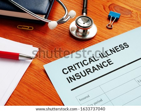 Critical Illness Insurance form and stethoscope. Royalty-Free Stock Photo #1633737040
