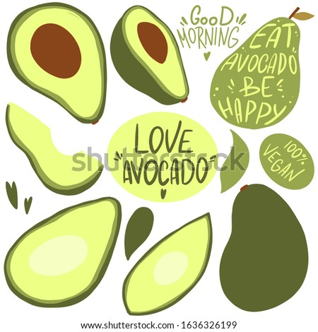 Digital flat illustration of a cute green avocado, halves with bones, inscription eat avocado be happy, love avocado, 100 percent vegan, good morning. Print for paper, fabrics, banners.