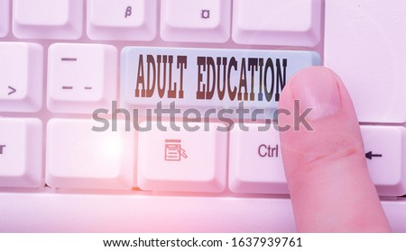 Text sign showing Adult Education. Conceptual photo educational programs for adults who are out of school. #1637939761