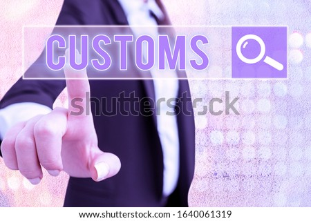 Text sign showing Customs. Conceptual photo Official department administers collects duties on imported goods.
