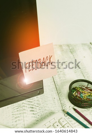 Word writing text Feedback. Business concept for information about reactions to product demonstratings perforanalysisce of task Note paper taped to black computer screen near keyboard and stationary. #1640614843