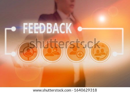 Writing note showing Feedback. Business photo showcasing information about reactions to product demonstratings perforanalysisce of task. #1640629318