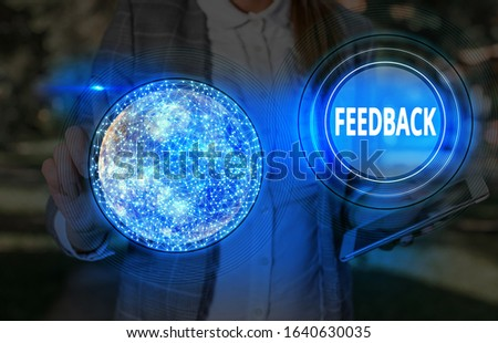 Text sign showing Feedback. Conceptual photo information about reactions to product demonstratings perforanalysisce of task Elements of this image furnished by NASA. #1640630035