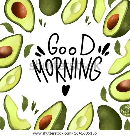 Digital illustration square poster postcard with handwritten inscription good morning and avocado on a white background. Print for banners, web design, invitation cards, paper, fabrics, packaging.