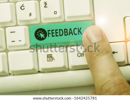 Word writing text Feedback. Business concept for information about reactions to product demonstratings perforanalysisce of task. #1642425781