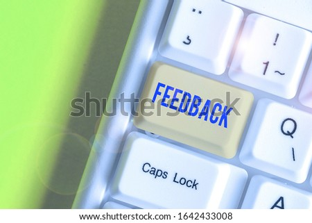 Conceptual hand writing showing Feedback. Business photo text information about reactions to product demonstratings perforanalysisce of task. #1642433008