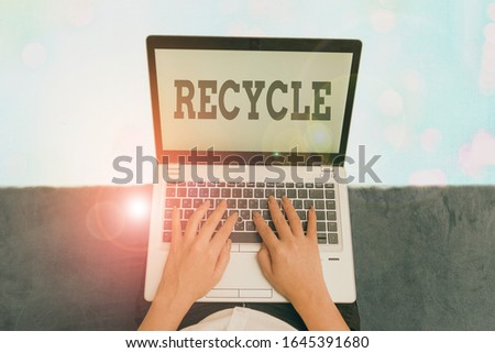 Text sign showing Recycle. Conceptual photo ocess of converting waste materials into new materials and objects. #1645391680