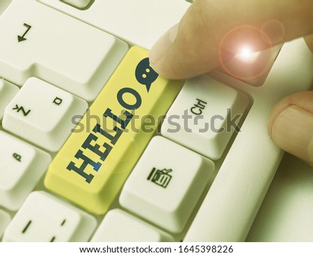Text sign showing Hello. Conceptual photo used as a greeting or to begin a telephone conversation Greet someone. #1645398226