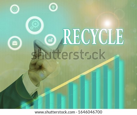 Writing note showing Recycle. Business photo showcasing ocess of converting waste materials into new materials and objects. #1646046700