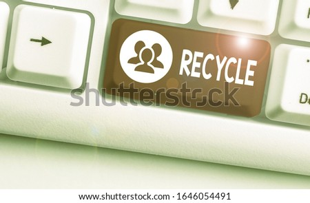 Conceptual hand writing showing Recycle. Business photo showcasing ocess of converting waste materials into new materials and objects. #1646054491