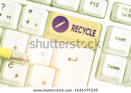 Writing note showing Recycle. Business photo showcasing ocess of converting waste materials into new materials and objects. #1646199328